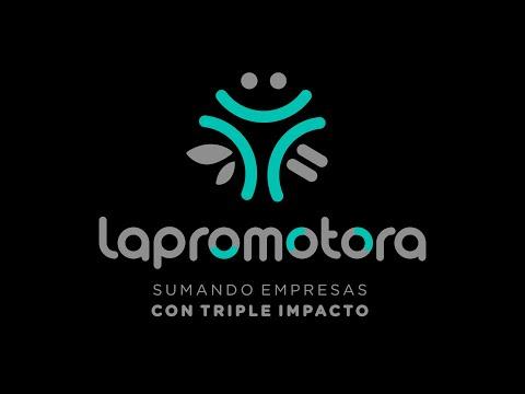 La Promotora - Sumando empresas con triple impacto